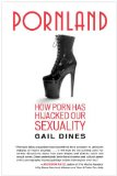 Pornland How Porn Has Hijacked Our Sexuality 2011 9780807001547 Front Cover
