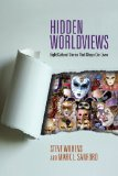 Hidden Worldviews Eight Cultural Stories That Shape Our Lives 1st 2009 9780830838547 Front Cover