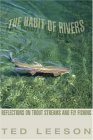 Habit of Rivers Reflections on Trout Streams and Fly Fishing 2006 9781592289547 Front Cover