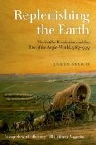 Replenishing the Earth The Settler Revolution and the Rise of the Angloworld
