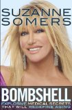 Bombshell Explosive Medical Secrets That Will Redefine Aging 2012 9780307588548 Front Cover