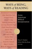 Ways of Being, Ways of Reading Asian American Biblical Interpretation 2006 9780827242548 Front Cover