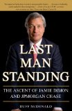 Last Man Standing The Ascent of Jamie Dimon and JPMorgan Chase 2010 9781416599548 Front Cover