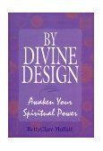 By Divine Design Awaken Your Spiritual Power 2001 9781575666549 Front Cover