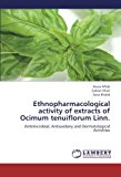 Ethnopharmacological Activity of Extracts of Ocimum Tenuiflorum Linn 2012 9783659140549 Front Cover