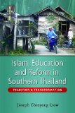 Islam, Education and Reform in Southern Thailand Tradition and Transformation 2009 9789812309549 Front Cover