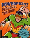 PowerPoint 2003 Personal Trainer Become a PowerPoint Superhero 2004 9780596008550 Front Cover
