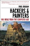 Hackers and Painters Big Ideas from the Computer Age 2010 9781449389550 Front Cover