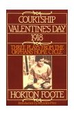 Courtship, Valentine's Day 1918 Three Plays from the Orphans' Home Cycle 1st 1994 9780802151551 Front Cover