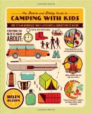 down and Dirty Guide to Camping with Kids How to Plan Memorable Family Adventures and Connect Kids to Nature 2012 9781590309551 Front Cover