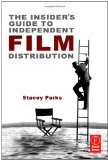 Insider's Guide to Independent Film Distribution 2nd 2012 Revised 9780240817552 Front Cover