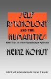 Self Psychology and the Humanities Reflections on a New Psychoanalytic Approach 1980 9780393335552 Front Cover