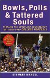 Bowls, Polls, and Tattered Souls Tackling the Chaos and Controversy That Reign over College Football 1st 2008 9780470373552 Front Cover