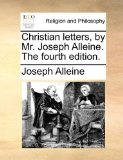 Christian Letters, by Mr Joseph Alleine The 2010 9781170935552 Front Cover