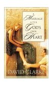 Marriage after God's Own Heart 2001 9781576737552 Front Cover