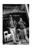 Running with Walker A Memoir 1st 2003 9781843107552 Front Cover