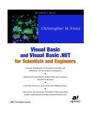 Visual Basic and Visual Basic . NET for Scientists and Engineers 2002 9781893115552 Front Cover