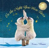On the Night You Were Born 2010 9780312601553 Front Cover