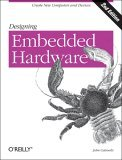 Designing Embedded Hardware Create New Computers and Devices 2nd 2005 9780596007553 Front Cover