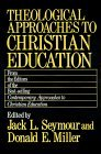Theological Approaches to Christian Education 1990 9780687413553 Front Cover