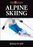 Alpine Skiing 1st 2011 9780736083553 Front Cover