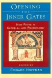 Opening the Inner Gates New Paths in Kabbalah and Psychology 1995 9781570620553 Front Cover
