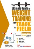 Ultimate Guide to Weight Training for Track and Field 2nd 2007 9781932549553 Front Cover