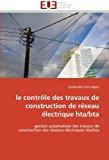 Contr�le des Travaux de Construction de R�seau �lectrique Hta/Bt 2011 9786131592553 Front Cover