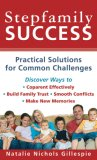 Stepfamily Success Practical Solutions for Common Challenges 2007 9780800787554 Front Cover