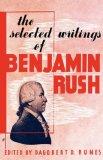 Selected Writings of Benjamin Rush 1947 9780806529554 Front Cover