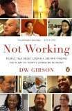 Not Working People Talk about Losing a Job and Finding Their Way in Today's Changing Economy 2012 9780143122555 Front Cover
