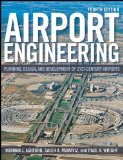 Airport Engineering Planning, Design, and Development of 21st Century Airports 4th 2011 9780470398555 Front Cover