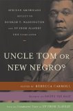 Uncle Tom or New Negro? African Americans Reflect on Booker T. Washington and up from Slavery 100 Years Later 2006 9780767919555 Front Cover