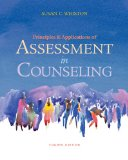 Principles and Applications of Assessment in Counseling 4th 2012 9780840028556 Front Cover