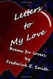 Letters to My Love Love Poems 2013 9781482366556 Front Cover