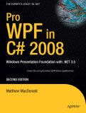 Pro WPF in C# 2008 Windows Presentation Foundation with .NET 3.5 2nd 2009 9781590599556 Front Cover