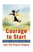 Courage to Start A Guide to Running for Your Life 1st 1999 9780684854557 Front Cover
