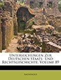 Untersuchungen Zur Deutschen Staats- und Rechtsgeschichte 2012 9781286592557 Front Cover