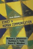 Ethics in Human Communication 6th 2008 9781577665557 Front Cover