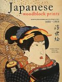 Japanese Woodblock Prints Artists, Publishers and Masterworks, 1680-1900 1st 2010 9784805310557 Front Cover