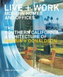Live and Work: Modern Homes and Offices The Southern California Architecture of Shubin + Donaldson 2010 9780979539558 Front Cover
