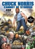 Chuck Norris Cannot Be Stopped 400 All-New Facts about the Man Who Knows Neither Fear nor Mercy 2010 9781592405558 Front Cover