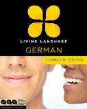 Living Language German, Complete Edition Beginner Through Advanced Course, Including 3 Coursebooks, 9 Audio CDs, and Free Online Learning 1st 2011 Unabridged 9780307478559 Front Cover