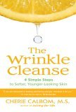 Wrinkle Cleanse 4 Simple Steps to Softer, Younger-Looking Skin 2006 9781583332559 Front Cover