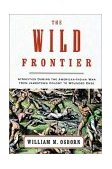 Wild Frontier Atrocities During the American-Indian War from Jamestown Colony to Wounded Knee 2001 9780375758560 Front Cover