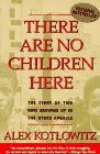 There Are No Children Here The Story of Two Boys Growing up in the Other America 1992 9780385265560 Front Cover
