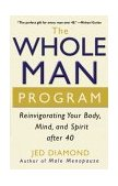 Whole Man Program Reinvigorating Your Body, Mind, and Spirit After 40 2003 9780471267560 Front Cover