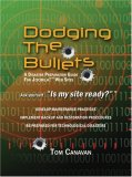 Dodging the Bullets A Disaster Preparation Guide for Joomla!+ Web Sites 2007 9780595439560 Front Cover