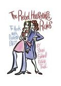 Rebel Housewife Rules To Heck with Domestic Bliss 2005 9781573249560 Front Cover