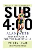 Sub 4:00 Alan Webb and the Quest for the Fastest Mile 2004 9781594860560 Front Cover